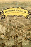Building Jerusalem, Tristram Hunt, 0805080260