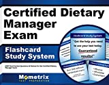 Certified Dietary Manager Exam Flashcard Study System: CDM Test Practice Questions & Review for the Certified Dietary Manager Exam (Cards)