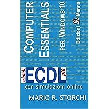 ECDL più Computer Essentials per Windows 10: con simulazioni online (e-book ECDL più) (Italian Edition)