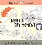 Never a Dry Moment, Rick Kirkman, 0740733044