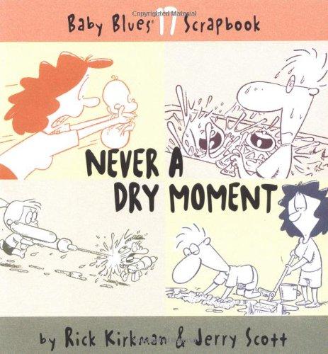 Never A Dry Moment (Baby Blues Scrapbook, Book 17) pdf epub