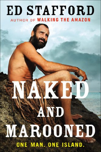 Naked And Marooned  One Man  One Island