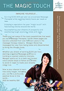 The Magic Touch: How to make $100,000 per year as a Massage Therapist; simple and effective business, marketing, and ethics education for a successful career in Massage Therapy by Olive Vine Press