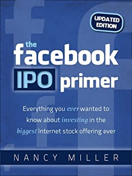 The Facebook IPO Primer by [Miller, Nancy]