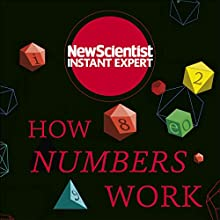How Numbers Work: Discover the strange and beautiful world of mathematics Audiobook by New Scientist Narrated by Mark Elstob