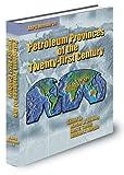 Petroleum Provinces of the Twenty-First Century 9780891813552