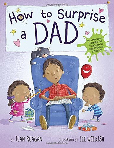 How to Surprise a Dad by Jean Reagan (2015-03-24)