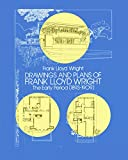 Drawings and Plans of Frank Lloyd Wright: The Early