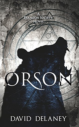 Orson: A Paragon Society Novel (Book 1) by [Delaney, David]