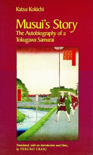 Musui's Story: The Autobiography of a Tokugawa Samurai