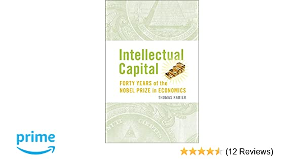 Intellectual Capital Forty Years Of The Nobel Prize In