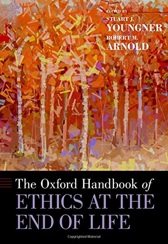 The Oxford Handbook of Ethics at the End of Life (Oxford Handbooks) by Oxford University Press