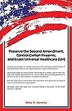 Preserve the Second Amendment, Control Civilian Firearms, and Enact Universal Healthcare