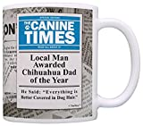 Chihuahua Gifts Local Man Named Chihuahua Dad of the Year Funny Gift Coffee Mug Tea Cup News