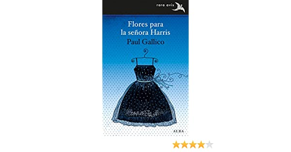 Amazon.com: Flores para la señora Harris (Rara Avis nº 26) (Spanish Edition) eBook: Paul Gallico, Ismael Attrache: Kindle Store
