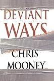Deviant Ways, Chris Mooney, 1439182590