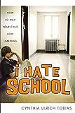 I Hate School, Cynthia Ulrich Tobias, 031024577X