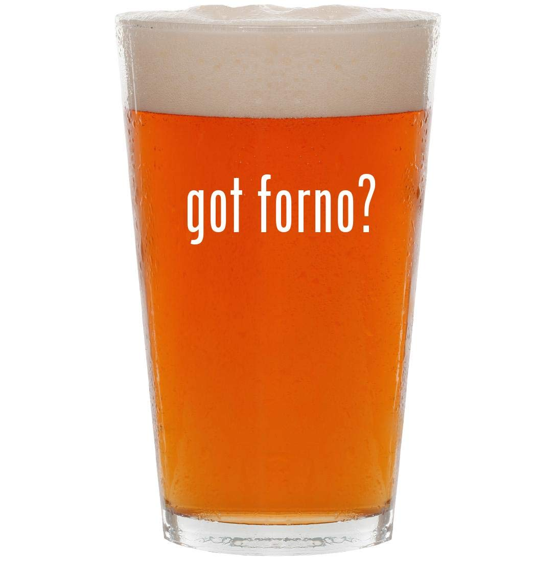 got forno? - 16oz Pint Beer Glass