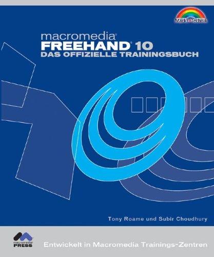 Macromedia Freehand 10 - Das offizielle Trainingsbuch Entwickelt in Macromedia Trainings-Zentren