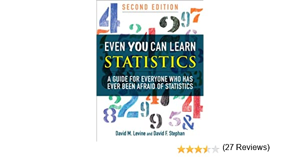 Amazon even you can learn statistics a guide for everyone who amazon even you can learn statistics a guide for everyone who has ever been afraid of statistics 2nd edition 0076092045076 david m levine fandeluxe Choice Image