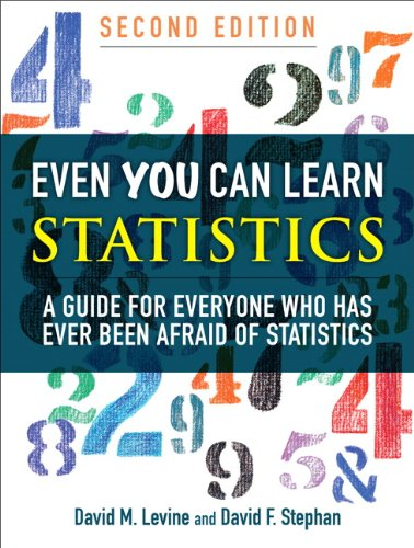 Even You Can Learn Statistics: A Guide for Everyone Who Has Ever Been Afraid of Statistics (2nd Edition)