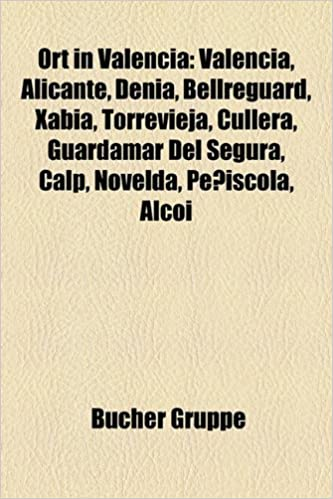Ort in Valencia: Valencia, Alicante, Dénia, Bellreguard, Xàbia, Torrevieja, Cullera, Guardamar Del Segura, Calp, Novelda, Peñíscola, Alcoi: Amazon.es: ...