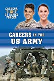 img - for Careers in the US Army (Careers in the Us Armed Forces) book / textbook / text book