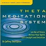 Theta Meditation System | Jeffrey Thompson
