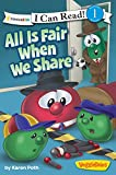 All Is Fair When We Share (I Can Read! / Big Idea Books / VeggieTales)