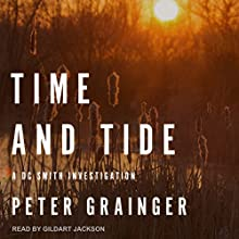 Time and Tide: DC Smith Investigation Series, Book 7 Audiobook by Peter Grainger Narrated by Gildart Jackson