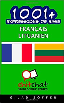 1001+ Expressions de Base Français - Lituanien