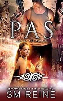 Pas: An Urban Fantasy Novel (War of the Alphas Book 4) by [Reine, SM]