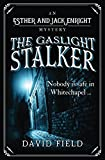 The Gaslight Stalker: Nobody is safe in Whitechapel... (Esther & Jack Enright Mystery)