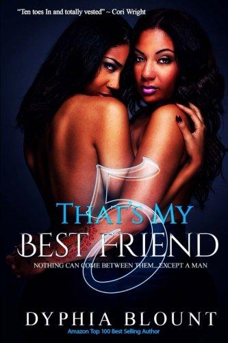 That's My Best Friend 5: Blood Bonds: (An Erotic Short Series) (Volume 5) PDF