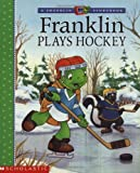 Franklin Plays Hockey, Paulette Bourgeois, 0439338808