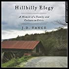 Hillbilly Elegy: A Memoir of a Family and Culture in Crisis Hörbuch von J. D. Vance Gesprochen von: J. D. Vance