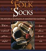 Folk Socks: The History and Techniques of Handknitted Footwear by Nancy Bush (2003-10-01)