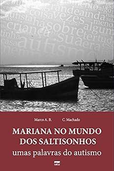 Mariana no Mundo dos Saltisonhos: Umas Palavras do Autismo por [A.B., Marco, Machado, A.C.]