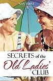 Secrets of the Old Ladies' Club, Nan Tubre, 1475975120