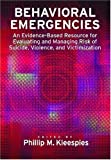 Behavioral Emergencies: An Evidence-Based Resource for Evaluating and Managing Risk of Suicide, Violence, and Victimization