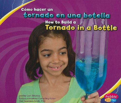 Cómo hacer un tornado en una botella/How to Build a Tornado in a Bottle (A divertirse con la ciencia/Hands-On Science Fun) (Multilingual - In Shore Spanish