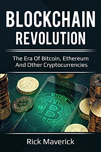 !B.E.S.T Blockchain Revolution: The Era of Bitcoin, Ethereum, and Other Cryptocurrencies (includes how to inv<br />PDF