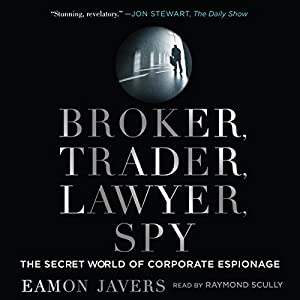 Broker, Trader, Lawyer, Spy: The Secret World of Corporate Espionage Audiobook