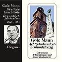 Achtzehnhundertachtundvierzig. Deutsche Geschichte des 19. und 20. Jahrhunderts (Teil 2) Audiobook by Golo Mann Narrated by Achim Höppner