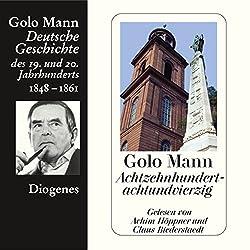 Achtzehnhundertachtundvierzig. Deutsche Geschichte des 19. und 20. Jahrhunderts (Teil 2)