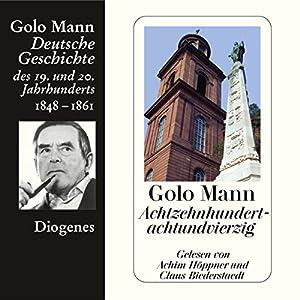 Achtzehnhundertachtundvierzig. Deutsche Geschichte des 19. und 20. Jahrhunderts (Teil 2) Hörbuch
