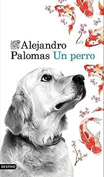 Un perro par Alejandro Palomas