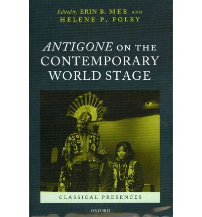 Download [(Antigone on the Contemporary World Stage)] [Author: Erin B. Mee] published on (July, 2011) PDF