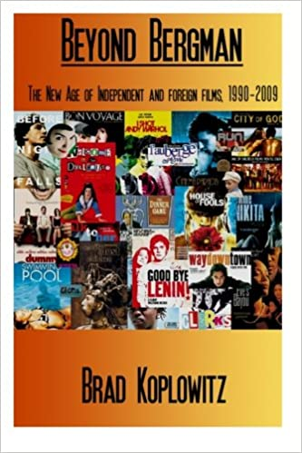 Beyond Bergman:  The New Age of Independent and Foreign Films, 1990-2009