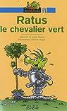 Les aventures du rat vert : Ratus le chevalier vert par Guion